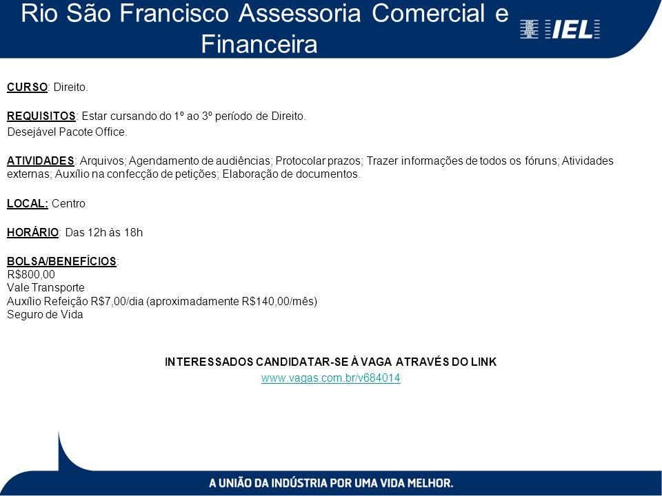 Rio São Francisco Assessoria Comercial e Financeira CURSO: Direito.