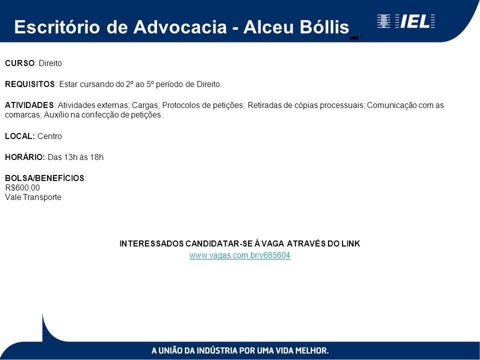 Escritório de Advocacia - Alceu Bóllis CURSO: Direito REQUISITOS: Estar cursando do 2º ao 5º período de Direito.