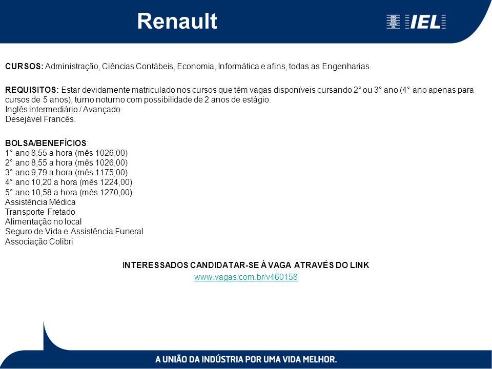 Renault CURSOS: Administração, Ciências Contábeis, Economia, Informática e afins, todas as Engenharias.
