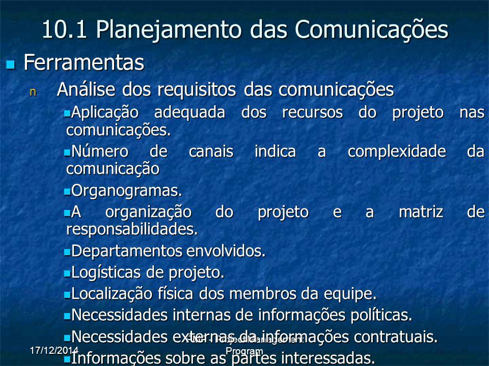 17/12/2014 PMP - Project Management Program Ferramentas Ferramentas n Análise dos requisitos das comunicações Aplicação adequada dos recursos do projeto nas comunicações.
