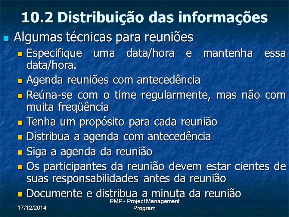 17/12/2014 PMP - Project Management Program Algumas técnicas para reuniões Algumas técnicas para reuniões Especifique uma data/hora e mantenha essa data/hora.