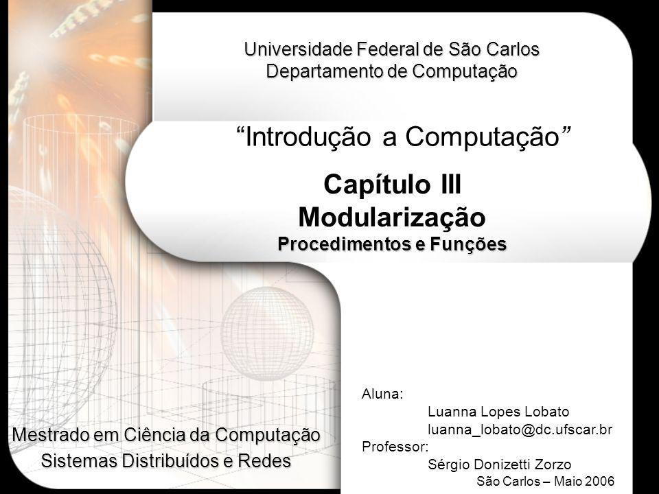 procedure imprimirdados(aluno:tipoaluno; media:real); begin writeln(aluno.nome); writeln (aluno.idade); writeln (media:4:3); end; {...