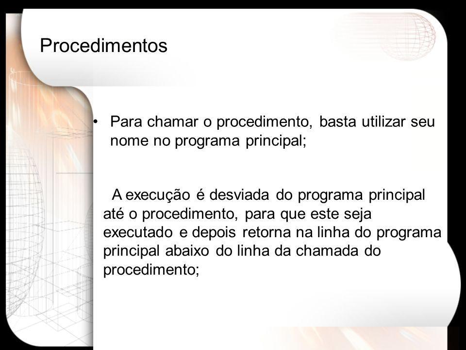 Procedimentos Program exemplo; var i: integer;...