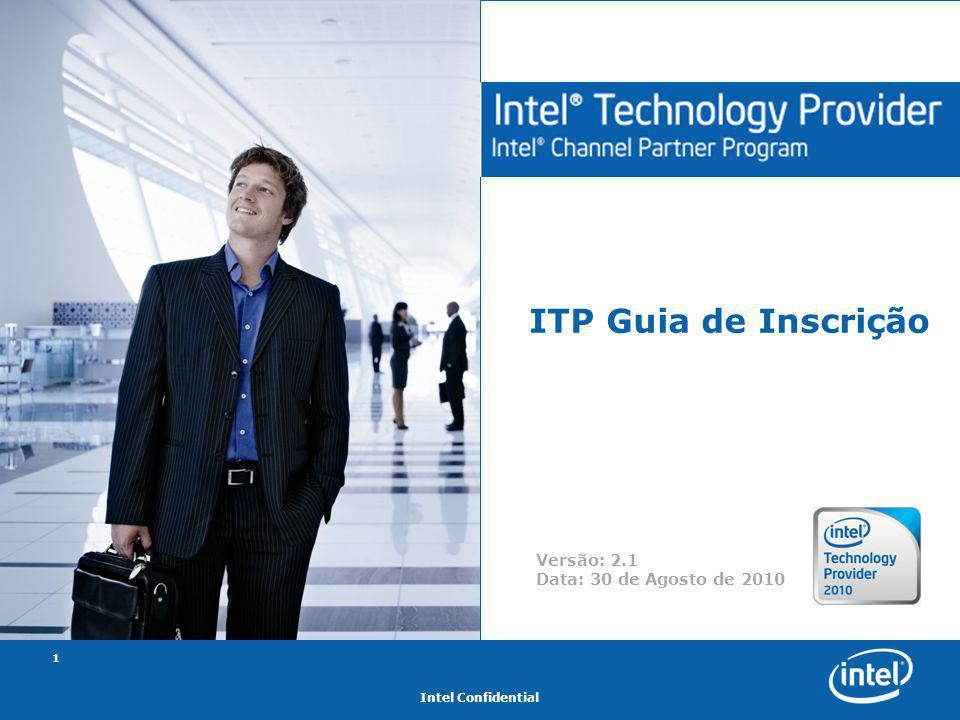 Intel Confidential 1 ITP Guia de Inscrição Versão: 2.1 Data: 30 de Agosto de 2010