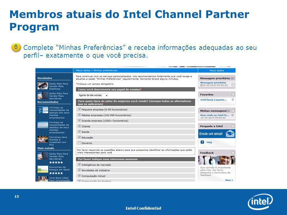 """Intel Confidential 15 8 Complete """"Minhas Preferências"""" e receba informações adequadas ao seu perfil– exatamente o que você precisa. Membros atuais do"""