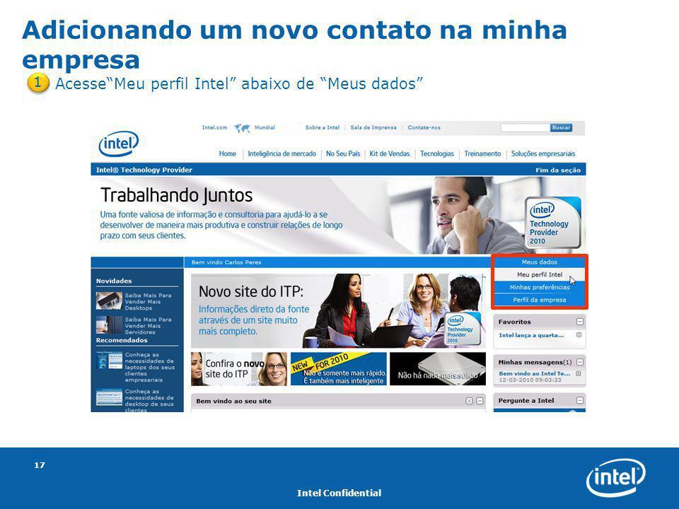 """Intel Confidential 17 1 Acesse""""Meu perfil Intel"""" abaixo de """"Meus dados"""" Adicionando um novo contato na minha empresa"""