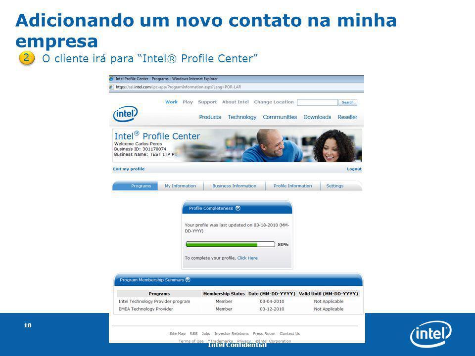 """Intel Confidential 18 2 O cliente irá para """"Intel® Profile Center"""" Adicionando um novo contato na minha empresa"""