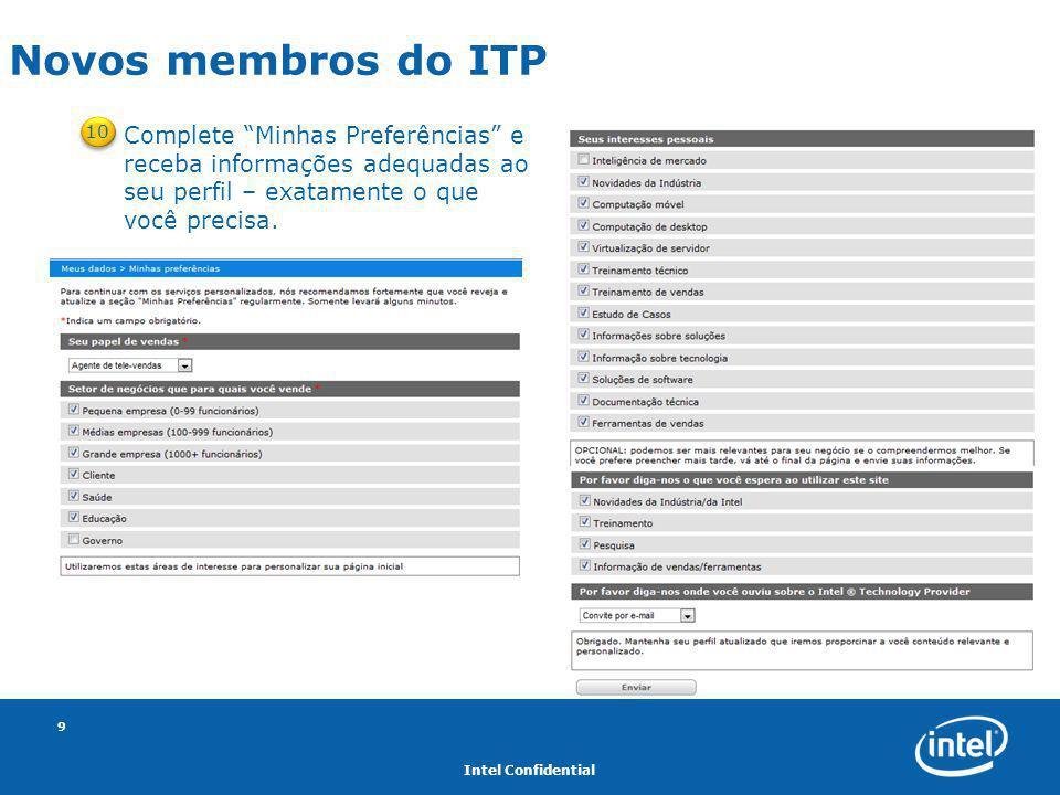 """Intel Confidential 9 Novos membros do ITP 10 Complete """"Minhas Preferências"""" e receba informações adequadas ao seu perfil – exatamente o que você preci"""
