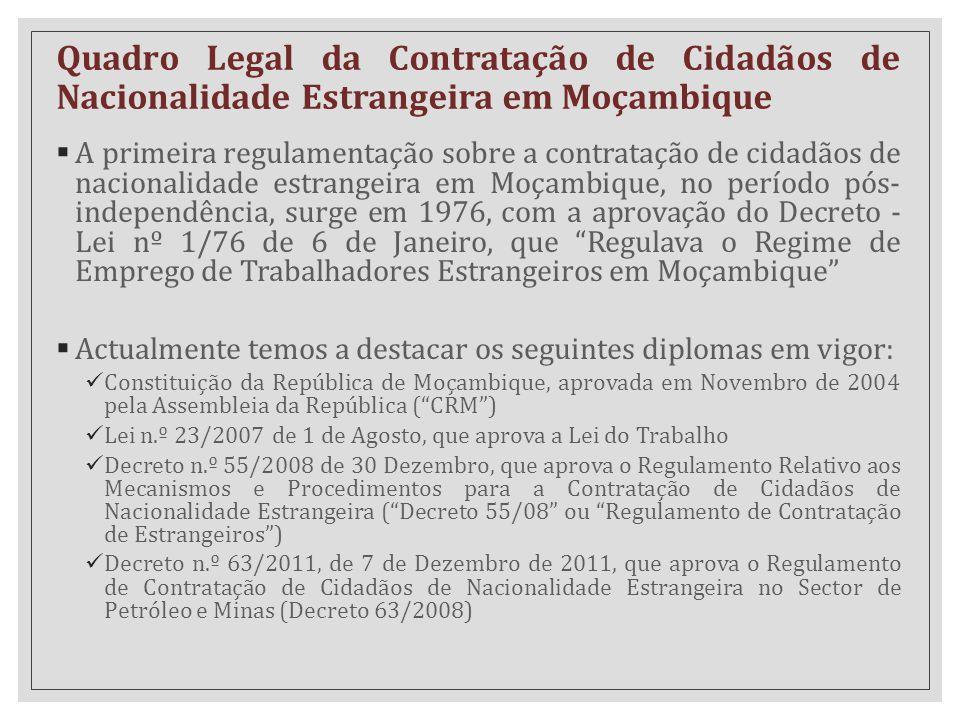 Quadro Legal da Contratação de Cidadãos de Nacionalidade Estrangeira em Moçambique  A primeira regulamentação sobre a contratação de cidadãos de naci