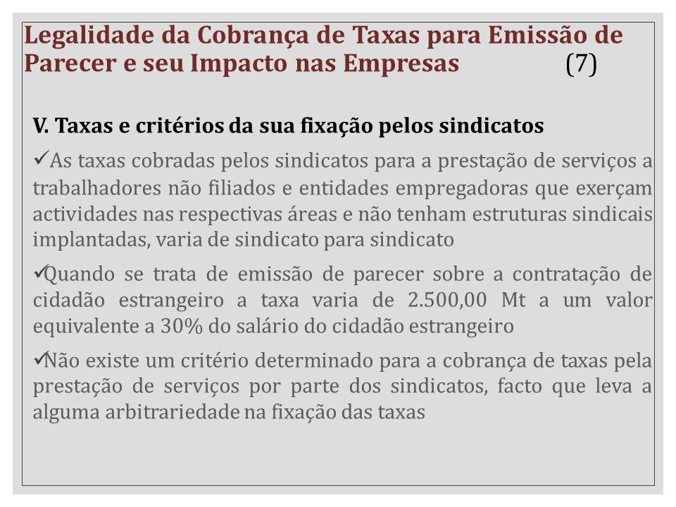V. Taxas e critérios da sua fixação pelos sindicatos As taxas cobradas pelos sindicatos para a prestação de serviços a trabalhadores não filiados e en