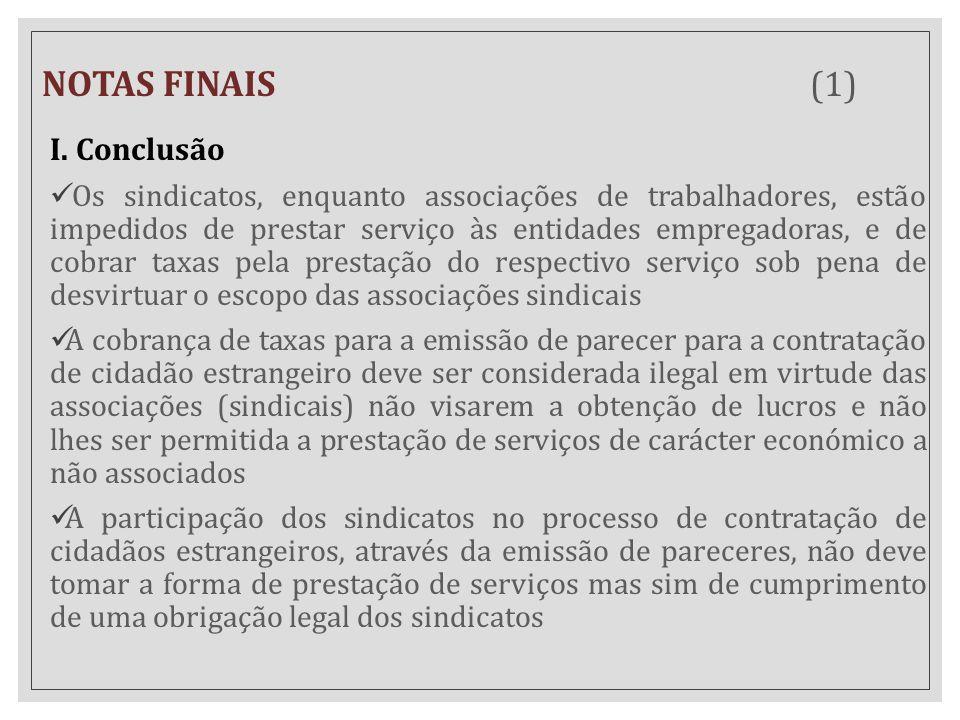 NOTAS FINAIS (1) I. Conclusão Os sindicatos, enquanto associações de trabalhadores, estão impedidos de prestar serviço às entidades empregadoras, e de