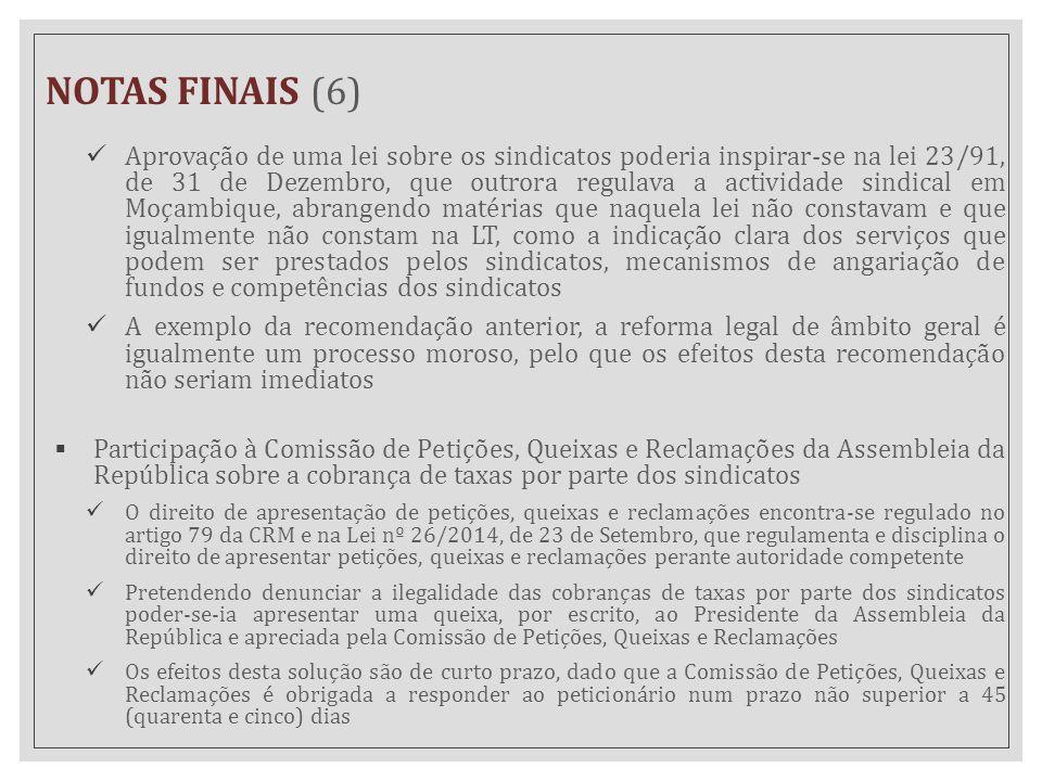 NOTAS FINAIS (6) Aprovação de uma lei sobre os sindicatos poderia inspirar-se na lei 23/91, de 31 de Dezembro, que outrora regulava a actividade sindi