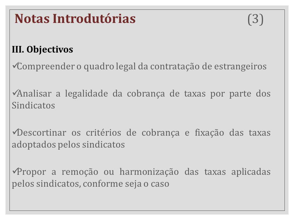 III. Objectivos Compreender o quadro legal da contratação de estrangeiros Analisar a legalidade da cobrança de taxas por parte dos Sindicatos Descorti