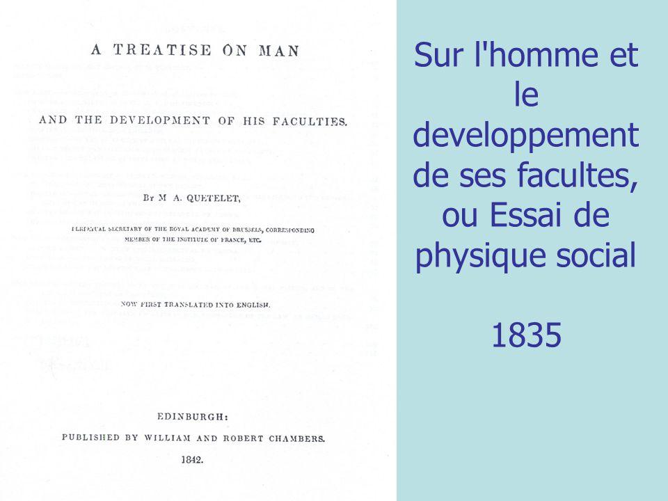 Sur l'homme et le developpement de ses facultes, ou Essai de physique social 1835