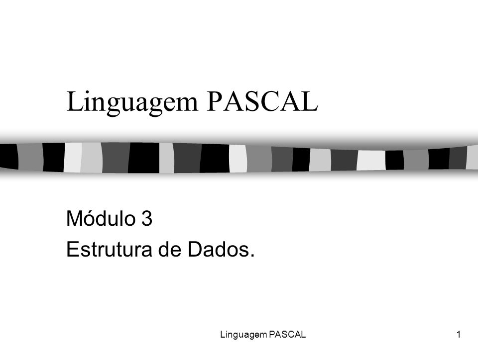 Linguagem PASCAL2 Arrays ( Variáveis compostas homogêneas ) n Arrays unidimensionais: identificador: array [inicial..final] of tipo; ex: var Nota: array [1..10] of integer; 4,86,45,17,22,28,37,45,99,28,9 12345678910 X:=Nota[3]; { X  6,4 }