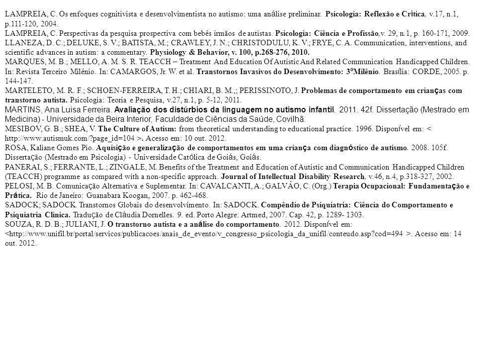 LAMPREIA, C. Os enfoques cognitivista e desenvolvimentista no autismo: uma an á lise preliminar. Psicologia: Reflexão e Cr í tica, v.17, n.1, p.111-12