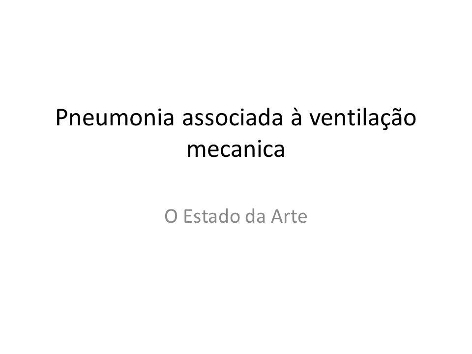 Pneumonia associada à ventilação mecanica O Estado da Arte