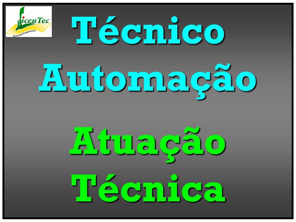 TécnicoAutomaçãoAtuaçãoTécnica