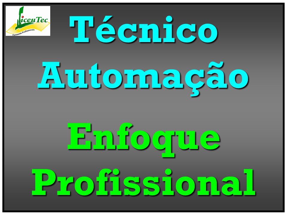TécnicoAutomaçãoEnfoqueProfissional