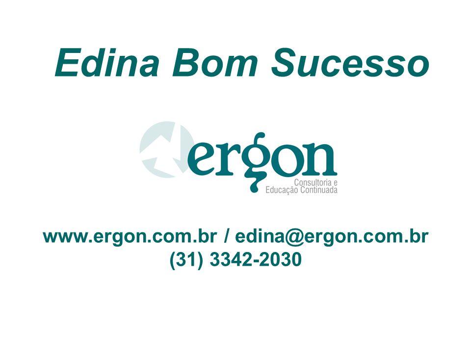 Edina Bom Sucesso www.ergon.com.br / edina@ergon.com.br (31) 3342-2030