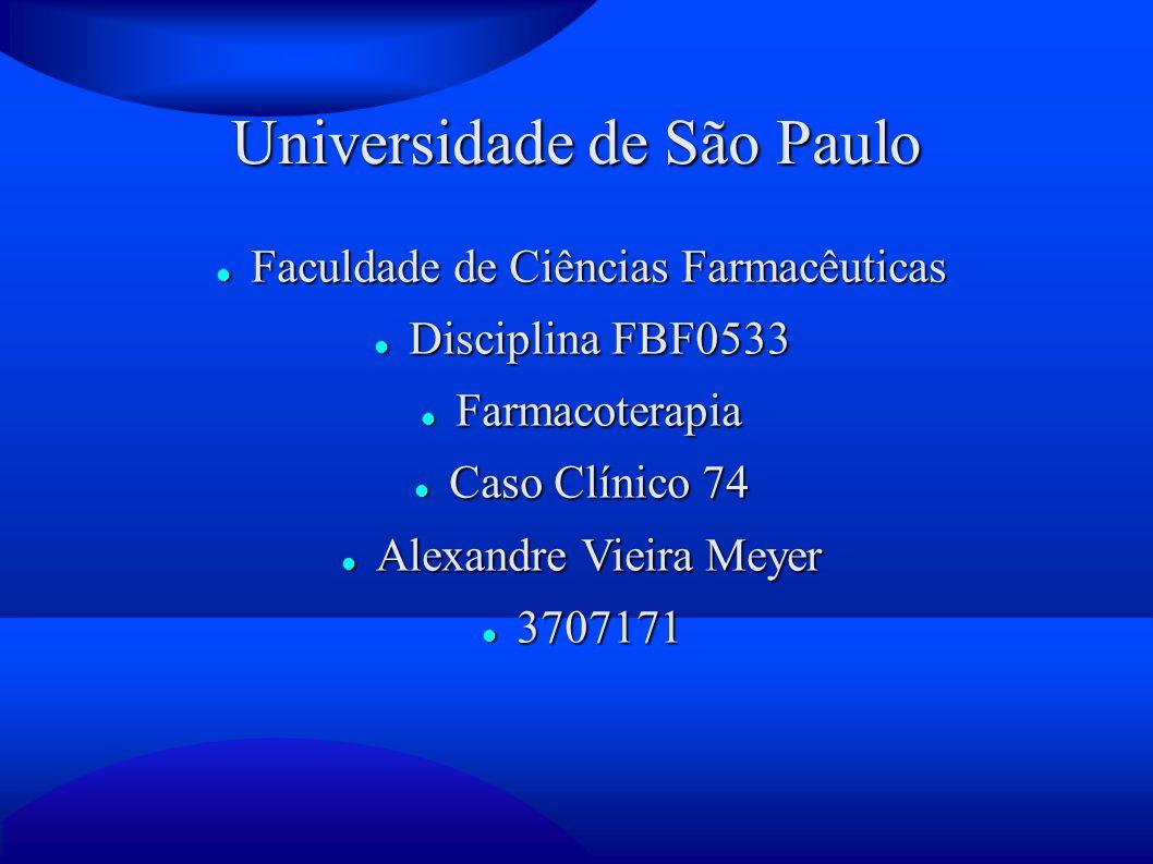 Universidade de São Paulo Faculdade de Ciências Farmacêuticas Faculdade de Ciências Farmacêuticas Disciplina FBF0533 Disciplina FBF0533 Farmacoterapia