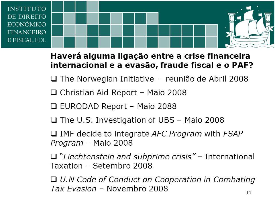 17 Haverá alguma ligação entre a crise financeira internacional e a evasão, fraude fiscal e o PAF.