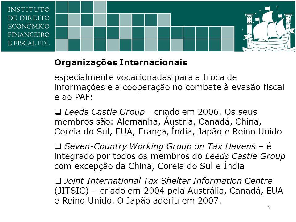 Organizações Internacionais especialmente vocacionadas para a troca de informações e a cooperação no combate à evasão fiscal e ao PAF:  Leeds Castle Group - criado em 2006.
