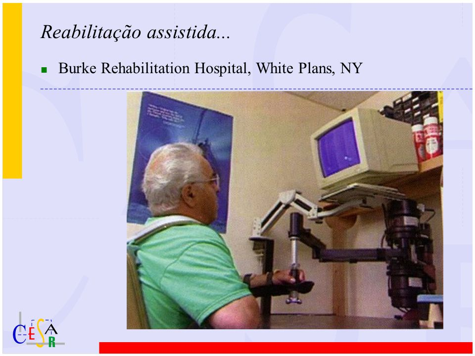 Reabilitação assistida... n Burke Rehabilitation Hospital, White Plans, NY