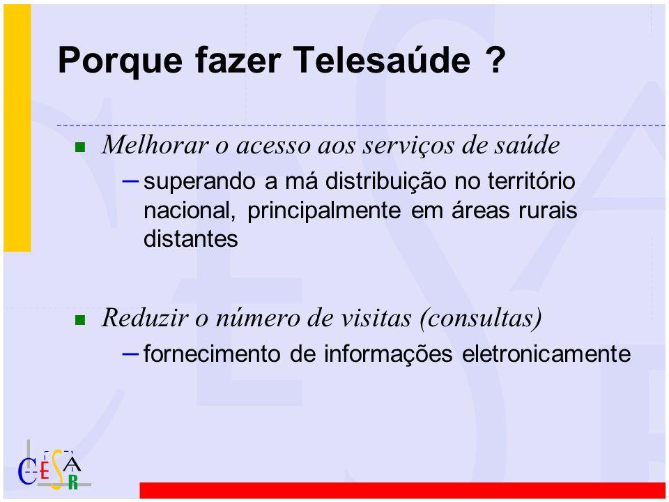 Porque fazer Telesaúde ? n Melhorar o acesso aos serviços de saúde – superando a má distribuição no território nacional, principalmente em áreas rurai