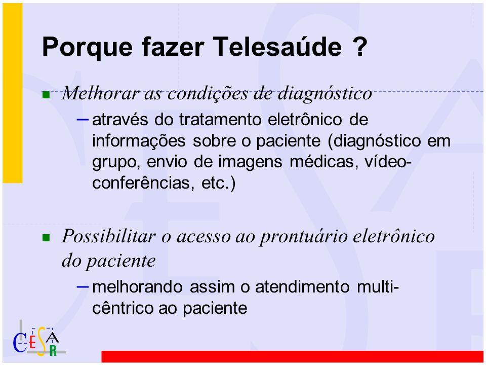 n Melhorar as condições de diagnóstico – através do tratamento eletrônico de informações sobre o paciente (diagnóstico em grupo, envio de imagens médi