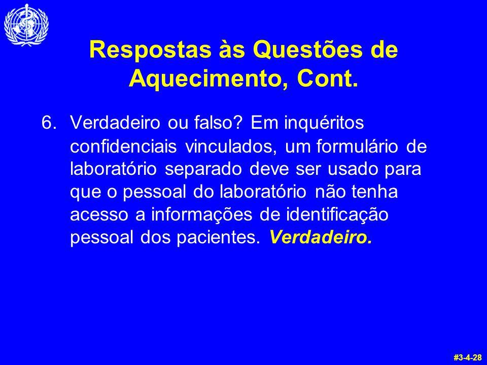 Respostas às Questões de Aquecimento, Cont. 6.Verdadeiro ou falso? Em inquéritos confidenciais vinculados, um formulário de laboratório separado deve