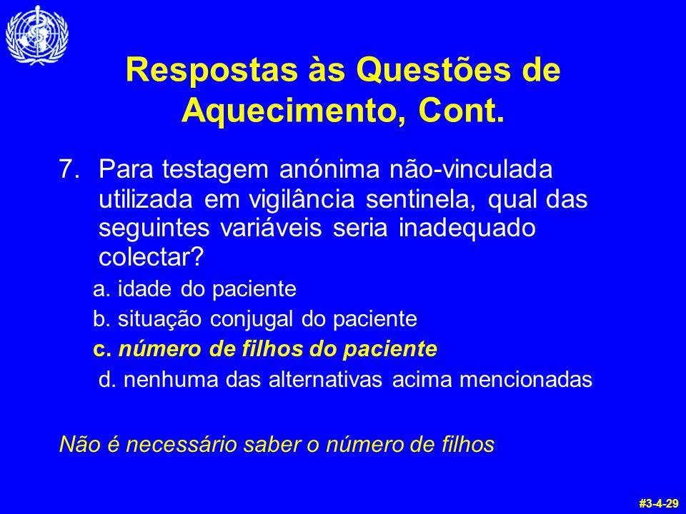 Respostas às Questões de Aquecimento, Cont. 7.Para testagem anónima não-vinculada utilizada em vigilância sentinela, qual das seguintes variáveis seri