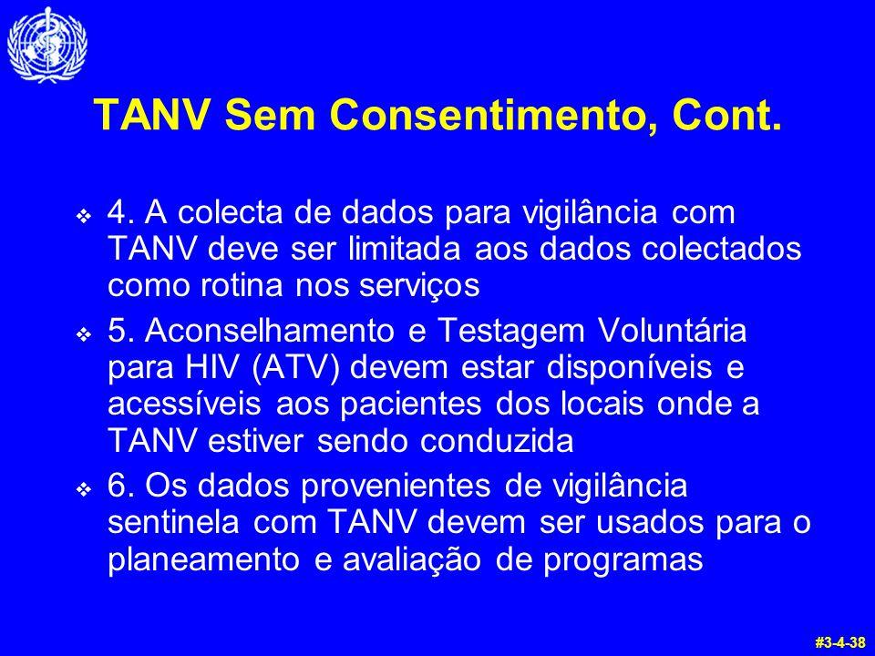TANV Sem Consentimento, Cont.  4. A colecta de dados para vigilância com TANV deve ser limitada aos dados colectados como rotina nos serviços  5. Ac
