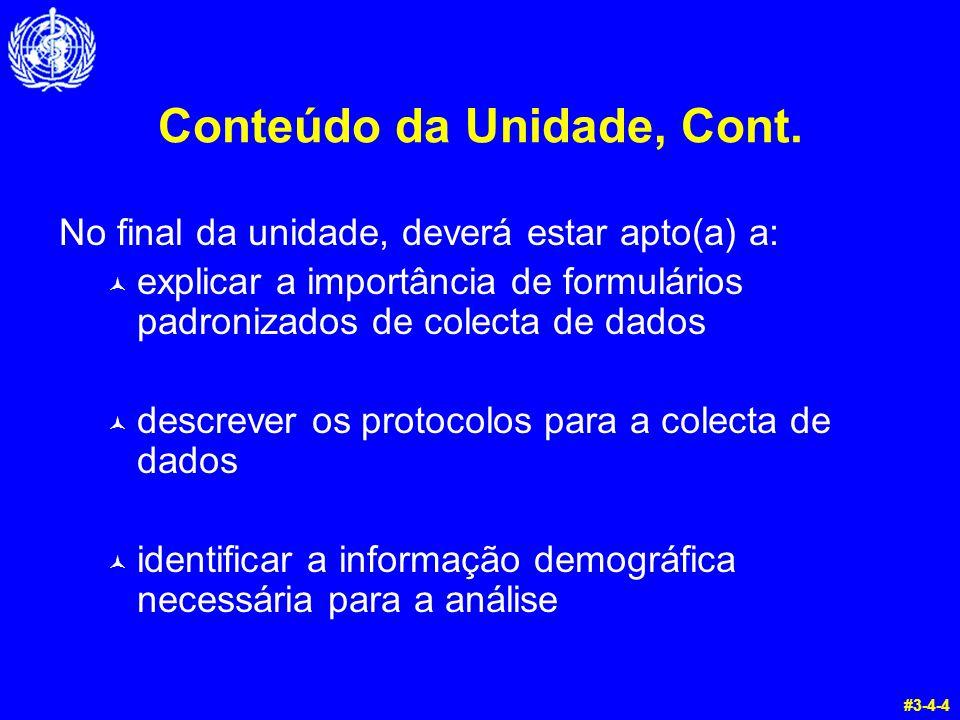 Conteúdo da Unidade, Cont. No final da unidade, deverá estar apto(a) a: © explicar a importância de formulários padronizados de colecta de dados © des