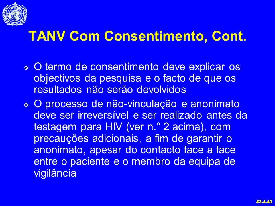 TANV Com Consentimento, Cont.  O termo de consentimento deve explicar os objectivos da pesquisa e o facto de que os resultados não serão devolvidos 
