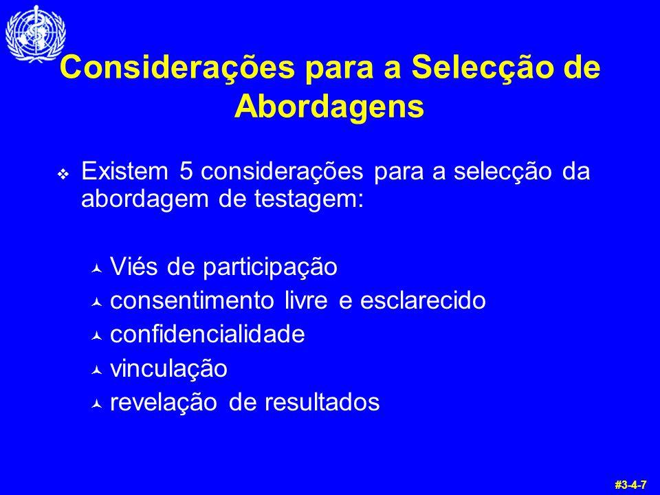 Considerações para a Selecção de Abordagens  Existem 5 considerações para a selecção da abordagem de testagem: © Viés de participação © consentimento