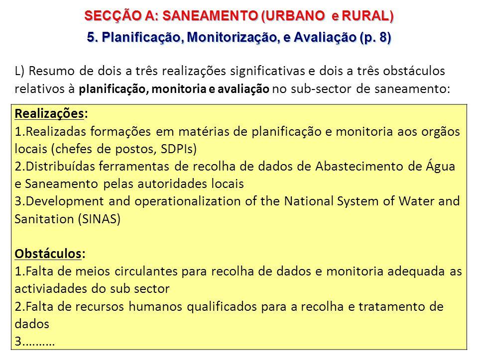 8 |8 | SECÇÃO A: SANEAMENTO (URBANO e RURAL) 5. Planificação, Monitorização, e Avaliação (p.