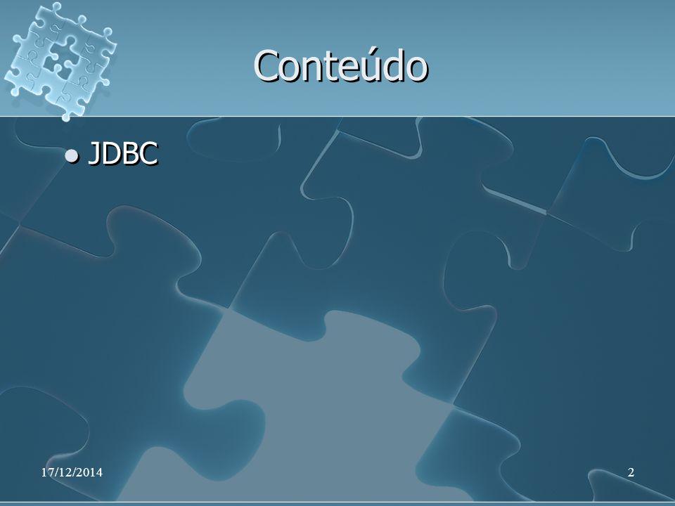 17/12/201423 ResultSet Utilizado para realizar as consultas no BD Objeto com as linhas que satisfazem as condições do comando SQL.