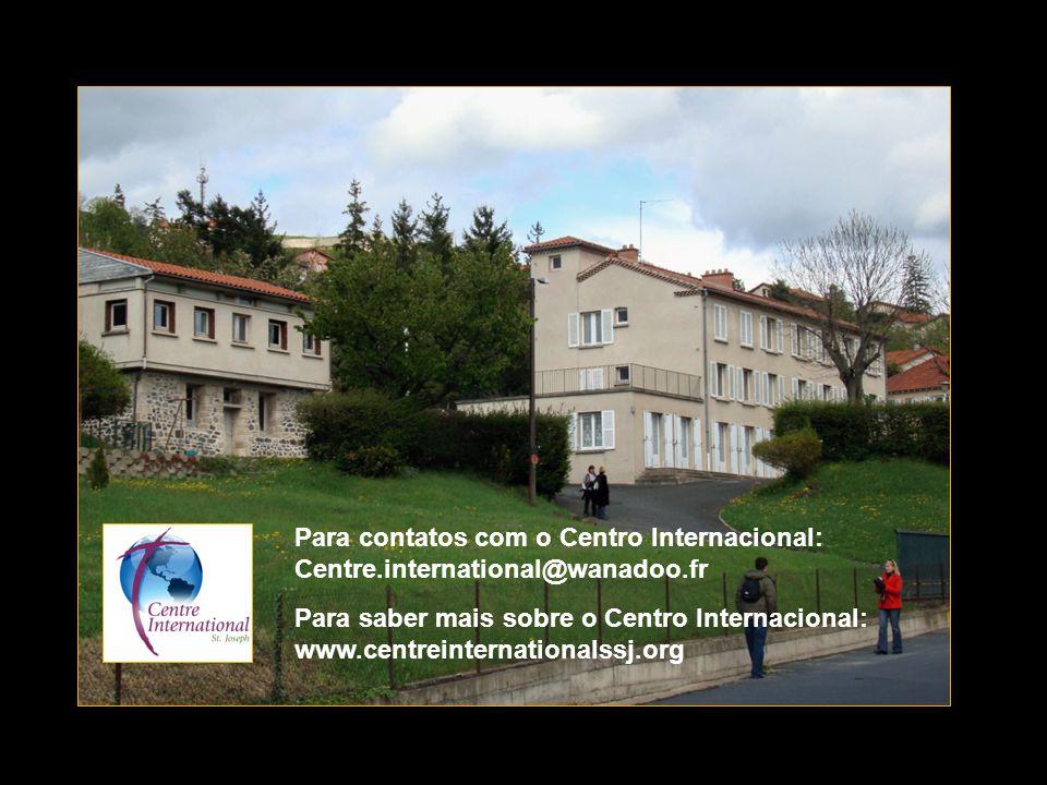 Para contatos com o Centro Internacional: Centre.international@wanadoo.fr Para saber mais sobre o Centro Internacional: www.centreinternationalssj.org