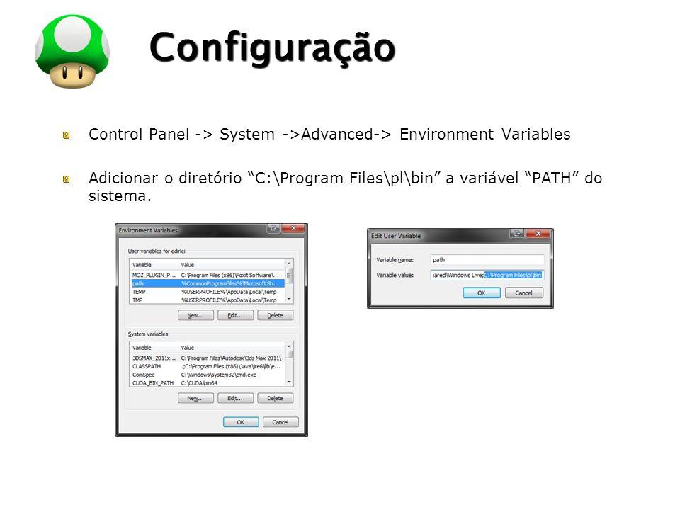 LOGO Configuração Control Panel -> System ->Advanced-> Environment Variables Adicionar o diretório C:\Program Files\pl\bin a variável PATH do sistema.