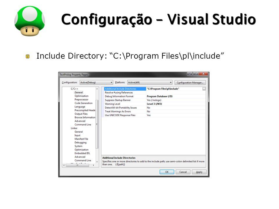 """LOGO Configuração – Visual Studio Include Directory: """"C:\Program Files\pl\include"""""""