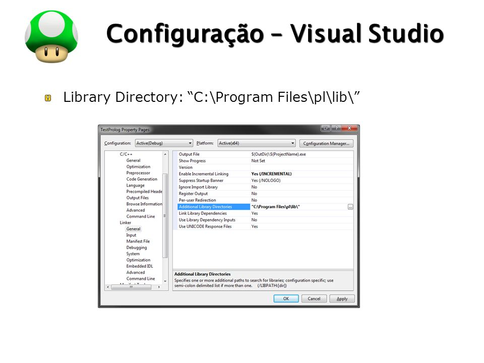 """LOGO Configuração – Visual Studio Library Directory: """"C:\Program Files\pl\lib\"""""""