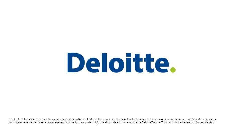Deloitte screen small Jan 2010 Deloitte refere-se à sociedade limitada estabelecida no Reino Unido Deloitte Touche Tohmatsu Limited e sua rede de firmas-membro, cada qual constituindo uma pessoa jurídica independente.