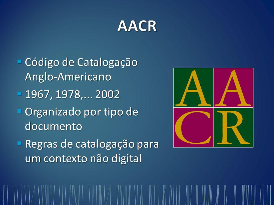  Código de Catalogação Anglo-Americano  1967, 1978,...