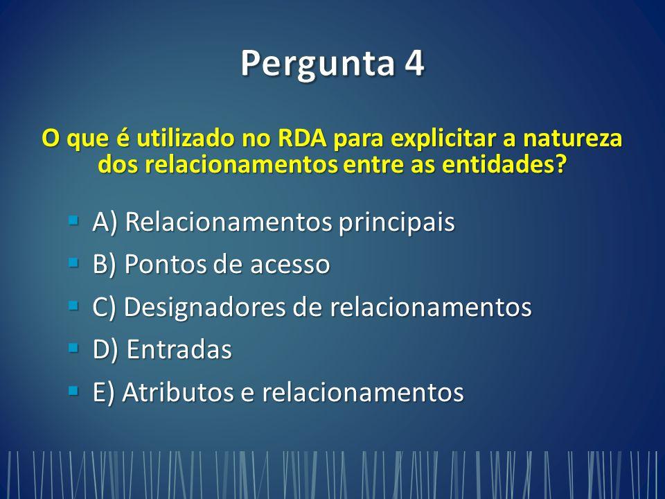 O que é utilizado no RDA para explicitar a natureza dos relacionamentos entre as entidades.