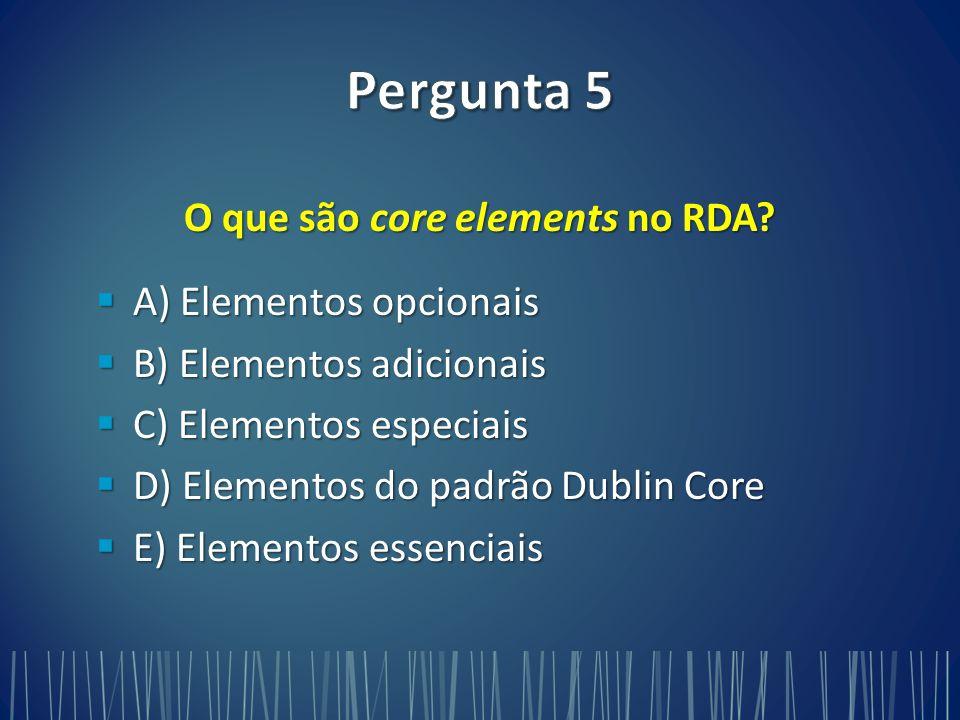 O que são core elements no RDA.