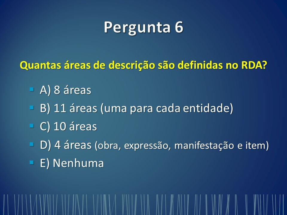 Quantas áreas de descrição são definidas no RDA.