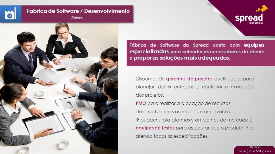 Dispomos de gerentes de projetos qualificados para planejar, definir entregas e controlar a execução dos projetos.