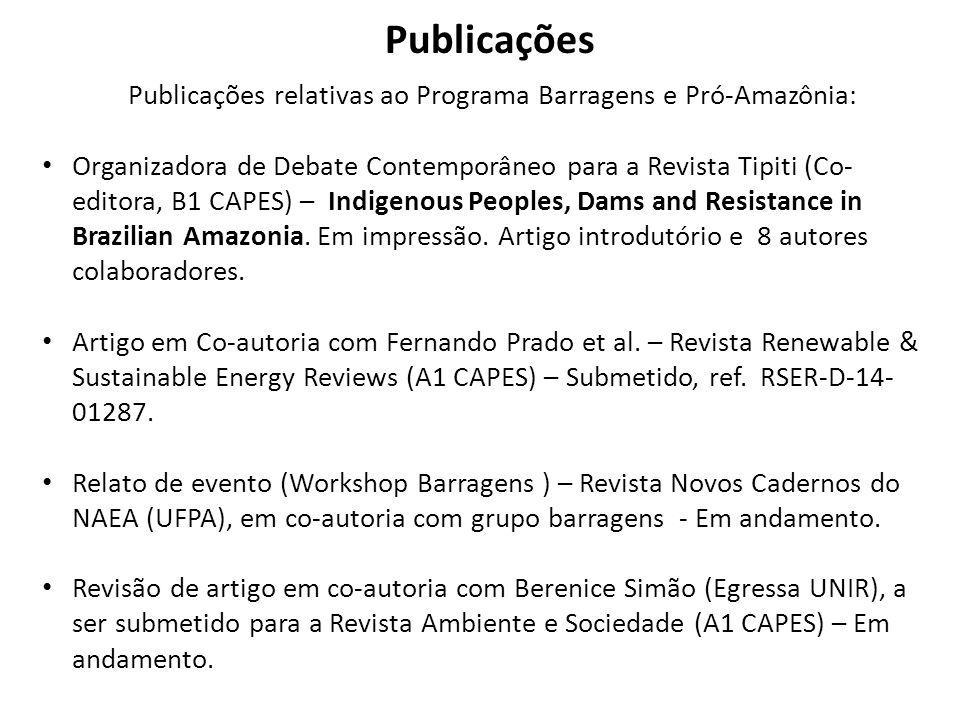 Publicações Publicações relativas ao Programa Barragens e Pró-Amazônia: Organizadora de Debate Contemporâneo para a Revista Tipiti (Co- editora, B1 CA