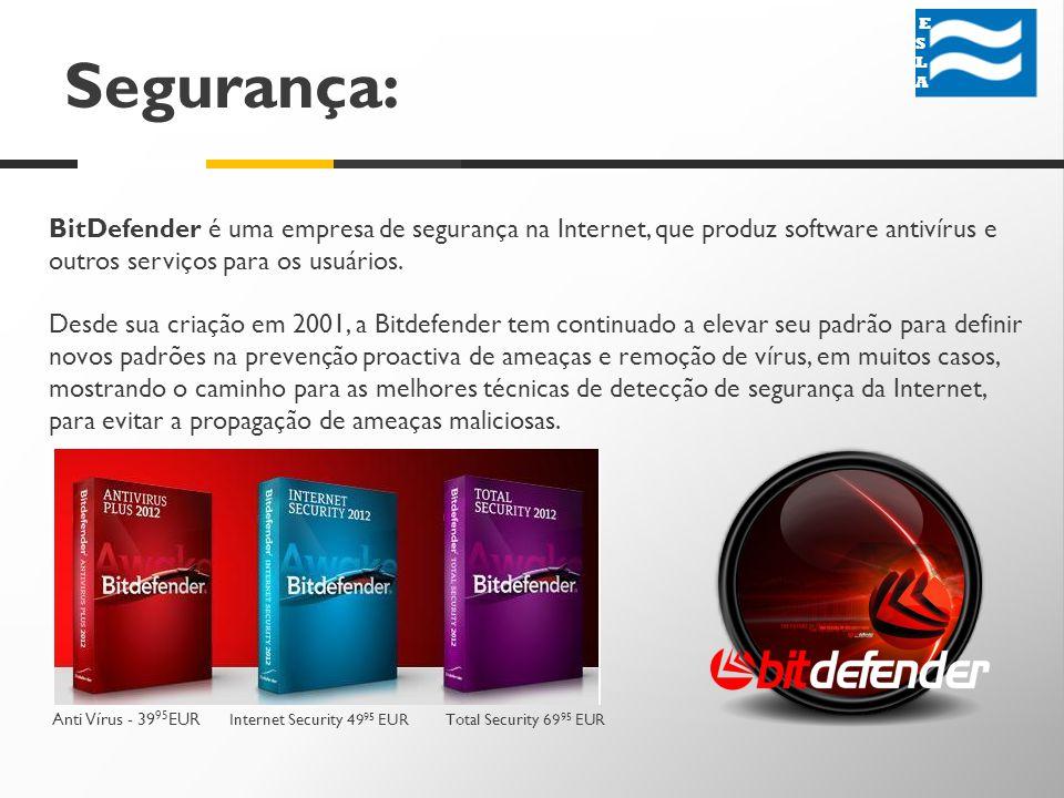 Segurança: ESLA ESLA BitDefender é uma empresa de segurança na Internet, que produz software antivírus e outros serviços para os usuários.